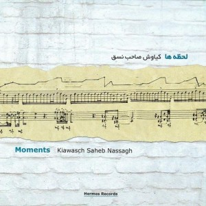 Kiawasch-Saheb-Nassagh-Moments1[1]