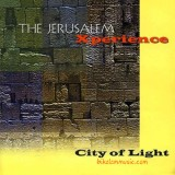 The Jerusalem Xperience - 2001 - City Of Light