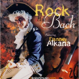 Danney Alkana - 1999 - Rock The Bach