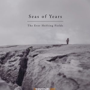 Seas Of Years - The Ever Shifting Fields (2016)