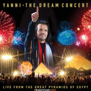 Yanni - 2016 - The Dream Concert - Live from the Great Pyramids of Egypt