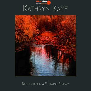 kathryn-kaye-reflected-in-a-flowing-stream-2017